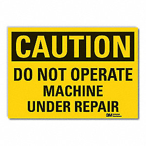 "Machine and Operational, Caution, Vinyl, 10"" x 14"", Adhesive Surface, Engineer"