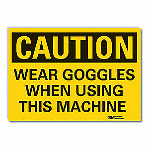 Caution Sign,10 in. H,Vinyl,Wear Goggles