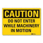 Caution: Do Not Enter While Machinery In Motion Signs