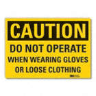 Caution: Do Not Operate When Wearing Gloves Or Loose Clothing Signs