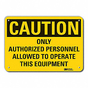 "Machine and Operational, Caution, Aluminum, 7"" x 10"", With Mounting Holes, Engineer"