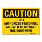 Caution: Only Authorized Personnel Allowed To Operate This Equipment Signs