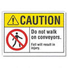 Caution: Do Not Walk On Conveyors. Fall Will Result In Injury. Signs