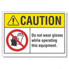 Caution: Do Not Wear Gloves While Operating This Equipment. Signs