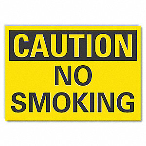 "No Smoking, Caution, Polyester, 10"" x 14"", Adhesive Surface, Not Retroreflective"