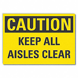"Keep Clear, Caution, Vinyl, 7"" x 10"", Adhesive Surface"