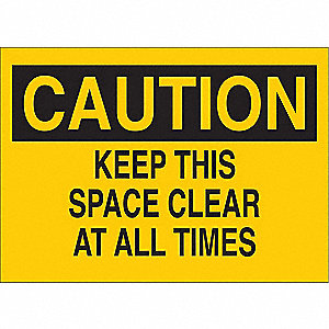 "Keep Clear, Caution, Aluminum, 7"" x 10"", Not Retroreflective"