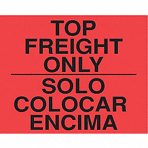 "Bilingual Shipping Labels, Top Freight Only/Solo Colocar Enicima, 10"" x 8"", PK 250"