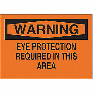 "Personal Protection, Warning, Plastic, 10"" x 14"", With Mounting Holes, Not Retroreflective"