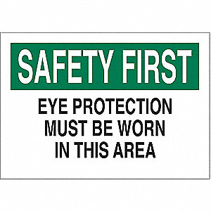 "Personal Protection, Safety First, Plastic, 7"" x 10"", With Mounting Holes, Not Retroreflective"