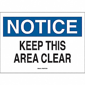 "Keep Clear, Notice, Polyester, 10"" x 14"", Adhesive Surface, Not Retroreflective"