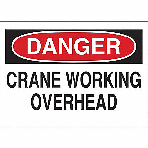 "Crane and Hoists, Danger, Aluminum, 10"" x 14"", With Mounting Holes, Not Retroreflective"