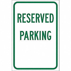 "Text Reserved Parking, Engineer Grade Aluminum Parking Sign, Height 18"", Width 12"""