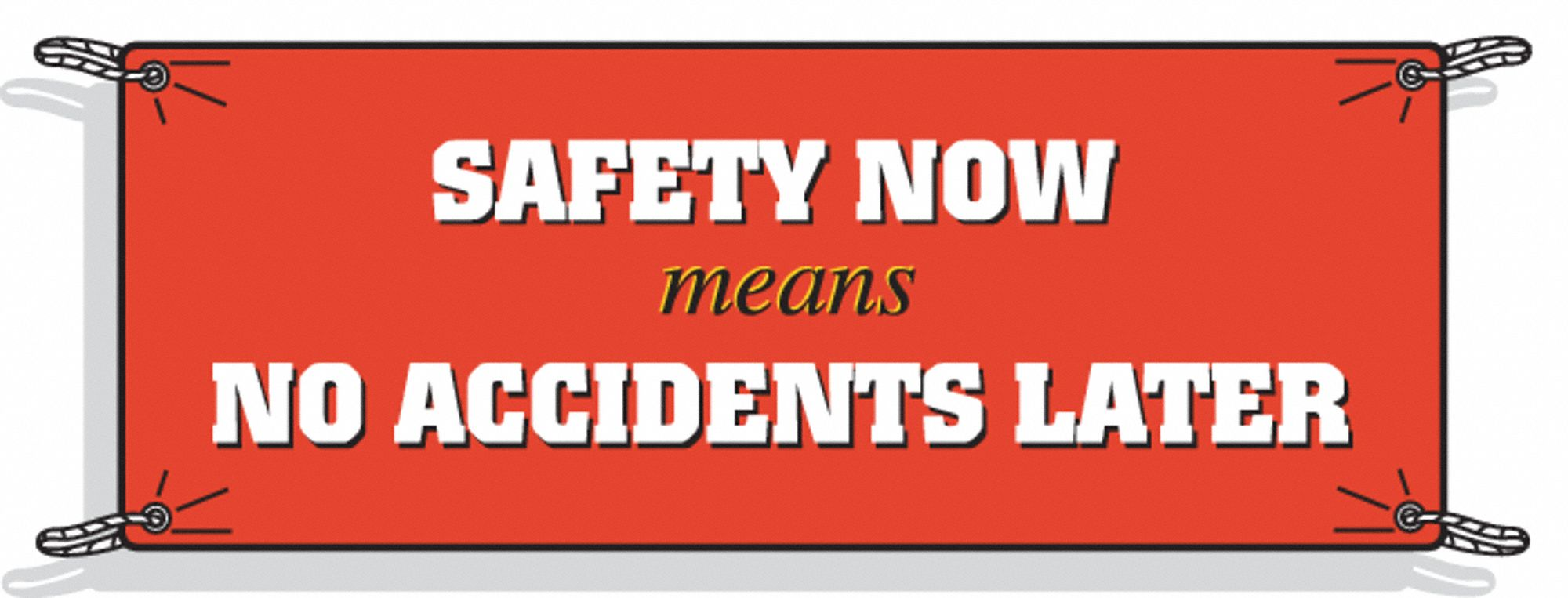 Safety Banner,  Safety Banner Legend Safety Now Means No Accidents Later,  48 in x 120 in,  English