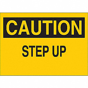 Caution Sign,10 x 14In,BK/YEL,Step Up