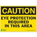 "Personal Protection, Caution, Polyester, 10"" x 14"", With Mounting Holes"