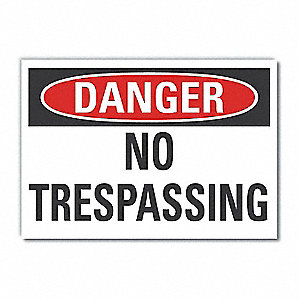 "Trespassing and Property, Danger, Polyester, 10"" x 14"", Adhesive Surface, Not Retroreflective"