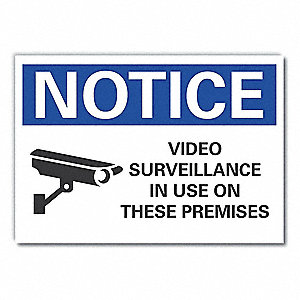 "Security and Surveillance, Notice, Polyester, 7"" x 10"", Adhesive Surface, Not Retroreflective"