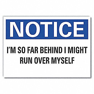 "Humor, Notice, Polyester, 7"" x 10"", Adhesive Surface, Not Retroreflective"