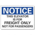 Notice: This Elevator Is For Freight Only Not For Passengers Signs