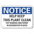 Notice: Help Keep This Plant Clean Put Rubbish And Scrap In Designated Places Signs