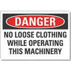 Danger: No Loose Clothing While Operating This Machinery Signs