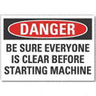 Danger: Be Sure Everyone Is Clear Before Starting Machine Signs