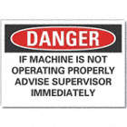Danger: If Machine Is Not Operating Properly Advise Supervisor Immediately Signs