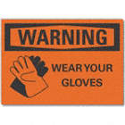 Warning: Wear Your Gloves Signs