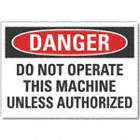 Danger: Do Not Operate This Machine Unless Authorized Signs