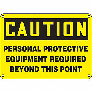 "Personal Protection, Caution, Plastic, 10"" x 14"", With Mounting Holes, Not Retroreflective"