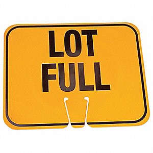 TRAFFIC CONE SIGN,ORG/BLK,LOT FULL