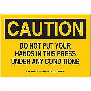 "Keep Hands Clear, Caution, Polyester, 7"" x 10"", With Mounting Holes, Not Retroreflective"
