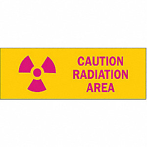 "Radiation and X-Ray, No Header, Polyester, 3-1/2"" x 10"", Adhesive Surface, Not Retroreflective"