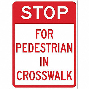 "Text Stop For Pedestrian In Crosswalk, Engineer Grade Aluminum Traffic Sign, Height 24"", Width 18"""