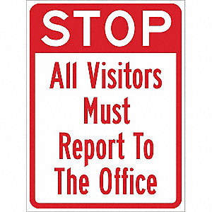"Text Stop All Visitors Must Report To The Office, Engineer Grade Aluminum Traffic Sign, Height 24"","