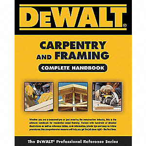 Carpentry and Framing Complete Handbook