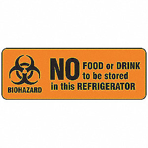 "No Food Or Drink To Be Stored In This Refrigerator Biohazard Sign, Magnetic Vinyl, 3-1/2"" Height, 10"