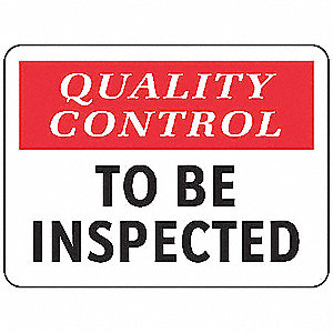 Quality Control Sign,7 x 10In,Self-ADH