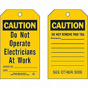 "Caution Tag, Economy Polyester, Do Not Operate Electricians At Work, 7"" x 4"", 10 PK"