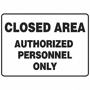 "Authorized Personnel and Restricted Access, No Header, Plastic, 10"" x 14"", With Mounting Holes"