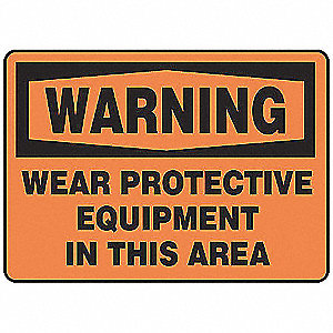 "Personal Protection, Warning, Plastic, 7"" x 10"", With Mounting Holes, Not Retroreflective"