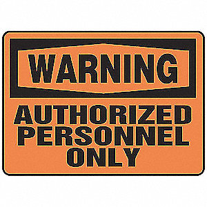 "Authorized Personnel and Restricted Access, Warning, Aluminum, 10"" x 14"", With Mounting Holes"