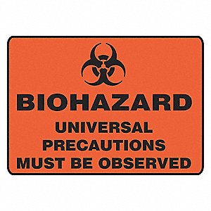 "Universal Precautions Must Be Observed Biohazard Sign, Self-Adhesive Vinyl, 7"" Height, 10"" Width"
