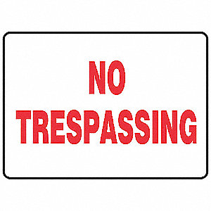 "Trespassing and Property, No Header, Aluminum, 10"" x 14"", With Mounting Holes, Not Retroreflective"