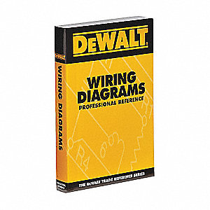 dewalt wiring diagrams professional reference 8eyj3 9780975970973 rh grainger com Light Switch Wiring Diagram Basic Electrical Schematic Diagrams
