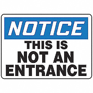 "Notice Sign, Not An Entrance, 10""x14"""