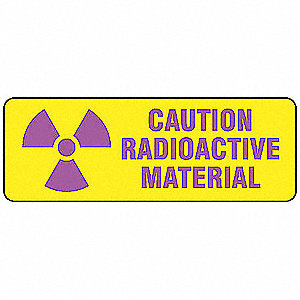 "Radiation and X-Ray, Caution, Polyester, 3-1/2"" x 10"", Adhesive Surface, Not Retroreflective"