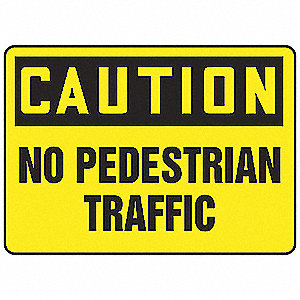 "Pedestrian Traffic, Caution, Vinyl, 10"" x 14"", Not Retroreflective"