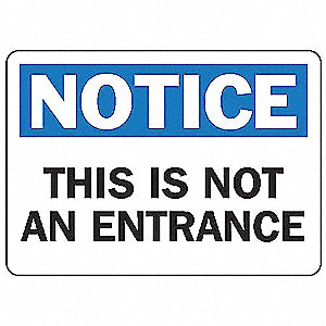 "Notice Sign,Not An Entrance,7""x10"""